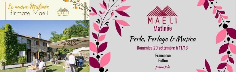 Maeli Matinée: Perle Perlage & Musica - Francesco Pollon