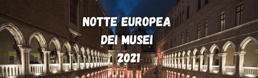 Notte Europea dei Musei 2021: le iniziative in Veneto